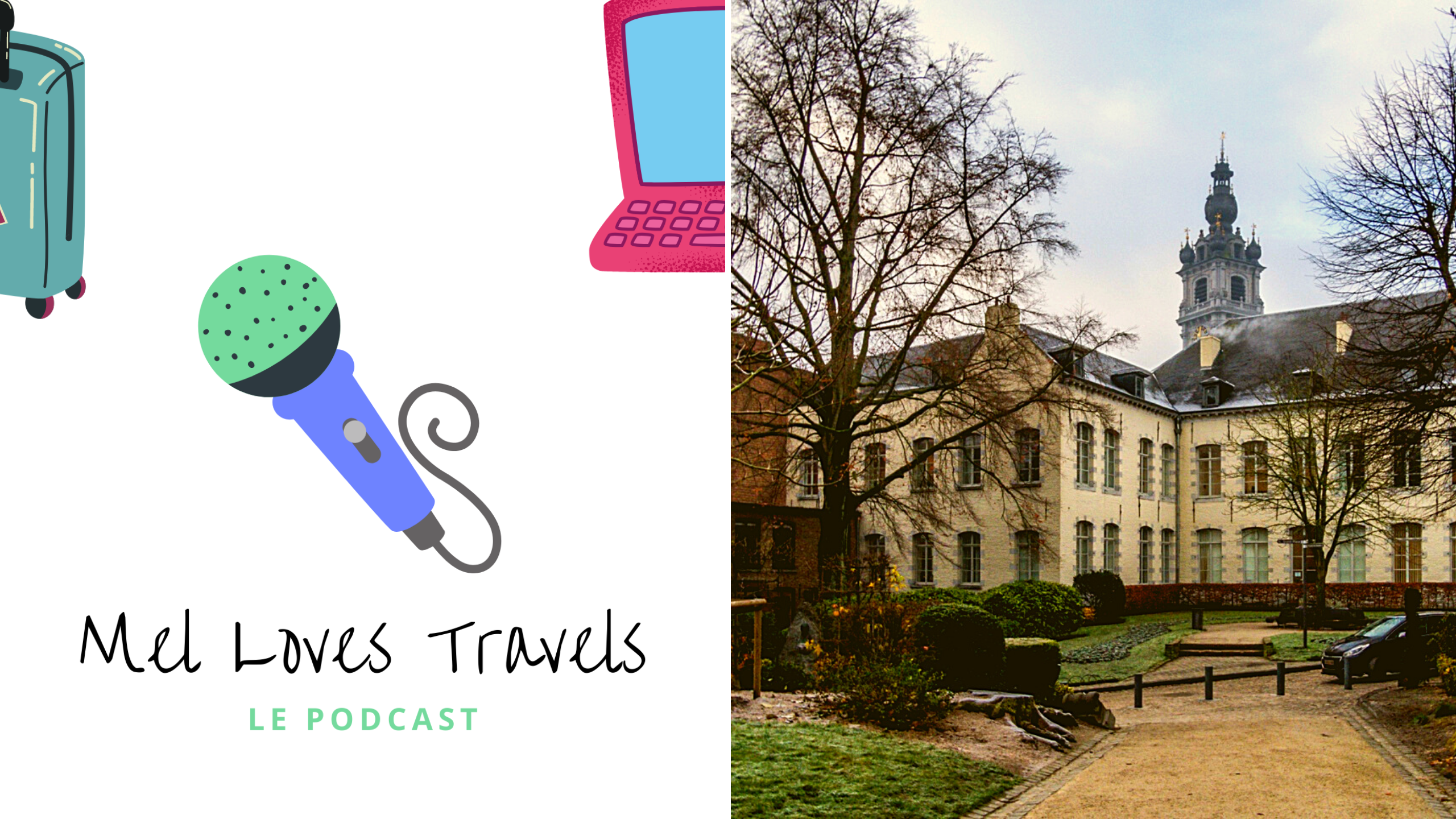 Mel Loves Travels, le podcast: Episode 1, la ville de Mons